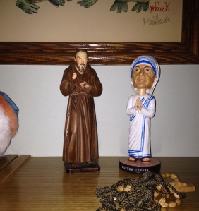 Enjoy my friend, Padre Pio, next to this creepy bobble head of none other than Mother Teresa. What a pair!